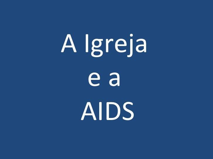A Igreja  e a  AIDS
