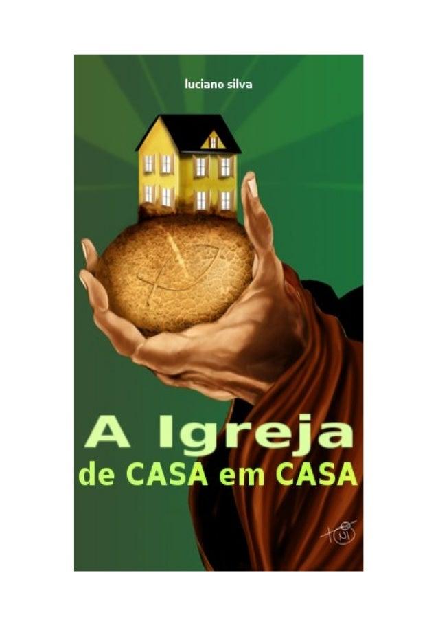 Resultado de imagem para A IGREJA DE CASA EM CASA