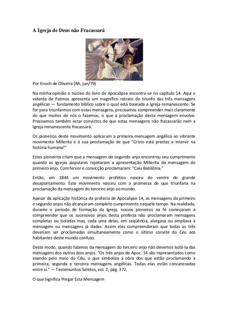 A Igreja de Deus não FracassaráPor Enoch de Oliveira (RA, jun/79)Na minha opinião o núcleo do livro de Apocalipse encontra...