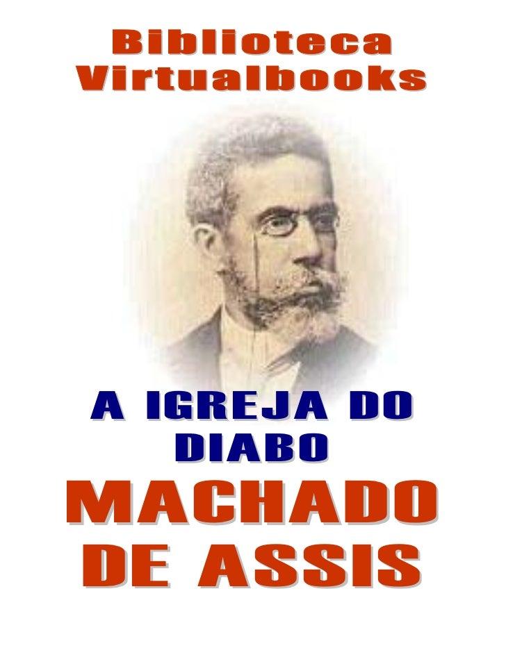 BibliotecaVirtualbooksA IGREJA DO   DIABOMACHADODE ASSIS