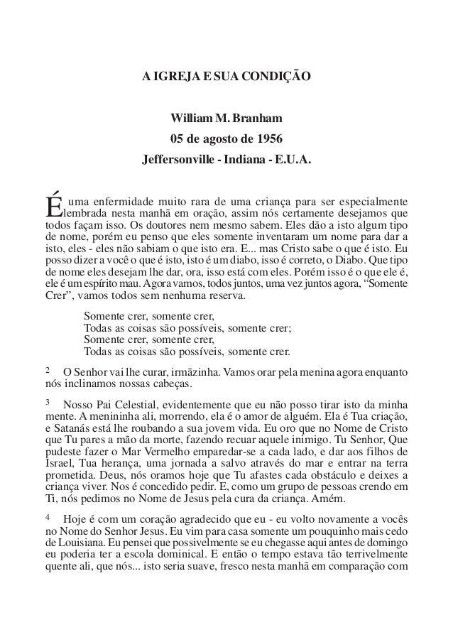 A IGREJA E SUA CONDIÇÃO WilliamM.Branham 05 de agosto de 1956 Jeffersonville - Indiana - E.U.A. É uma enfermidade muito ra...