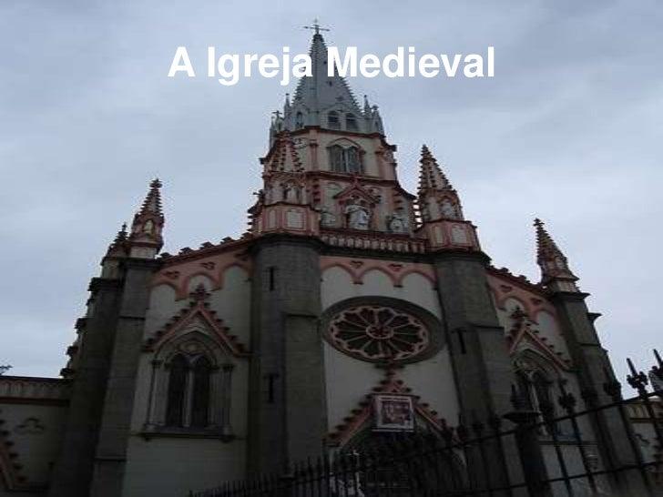 A Igreja Medieval<br />