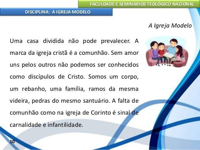 FACULDADE E SEMINÁRIOS TEOLÓGICO NACIONAL DISCIPLINA: A IGREJA MODELO 11 A Igreja Modelo VI. UMA IGREJA QUE TEM COMUNHÃO C...