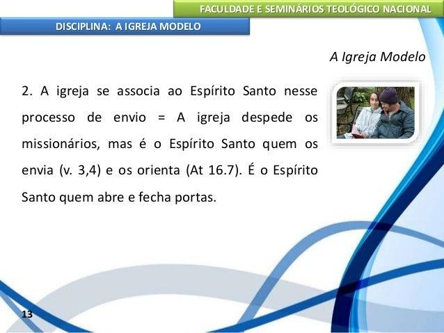 FACULDADE E SEMINÁRIOS TEOLÓGICO NACIONAL DISCIPLINA: A IGREJA MODELO 14 A Igreja Modelo 3. Exemplos 3.1. A melhor dieta p...