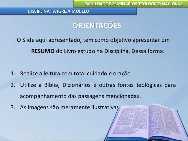 FACULDADE E SEMINÁRIOS TEOLÓGICO NACIONAL DISCIPLINA: A IGREJA MODELO 01 A Igreja Modelo Referência: Atos 11, 13 A igreja ...