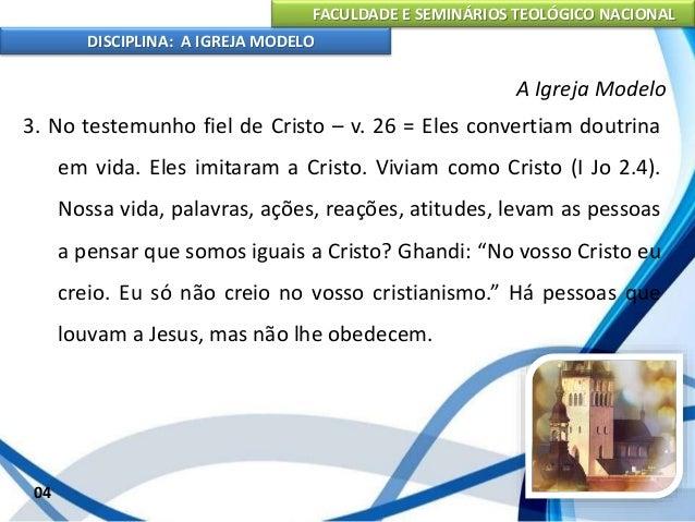 FACULDADE E SEMINÁRIOS TEOLÓGICO NACIONAL DISCIPLINA: A IGREJA MODELO 05 A Igreja Modelo II. UMA IGREJA CUJA FAMA SE TORNA...