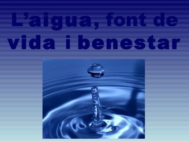 L'aigua, font devida i benestar