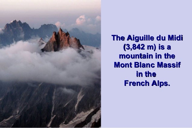 The cable car to the summit, the Téléphérique delAiguille du Midi, was built in 1955 and held the title ofthe worlds highe...