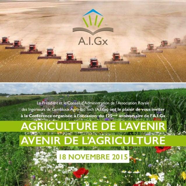 AGRICULTURE DE L'AVENIR AVENIR DE L'AGRICULTURE 18 NOVEMBRE 2015 Le Président et le Conseil d'Administration de l'Associat...