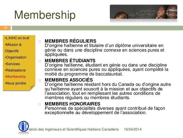 Membership 16/04/2014Association des Ingénieurs et Scientifiques Haitiano-Canadiens 12  MEMBRES RÉGULIERS D'origine haïti...