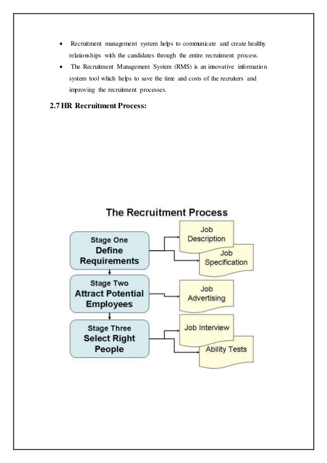 an evaluation of selection and recruitment process Recruitment is a positive process of finding and employing the human resource that can aid in achievement of business objective whereas selection is a part of the recruitment process deals with decision making on the applicants that shall join the organization.