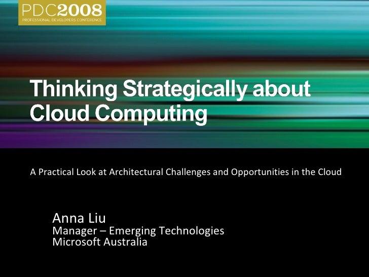 <ul><li>Anna Liu </li></ul><ul><li>Manager – Emerging Technologies </li></ul><ul><li>Microsoft Australia </li></ul>A Pract...