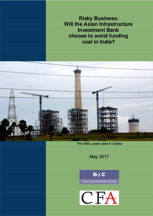 Risky Business: Will the Asian Infrastructure Investment Bank choose to avoid funding coal in India? The GKEL power plant ...