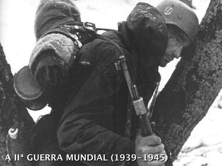 A IIª GUERRA MUNDIAL (1939-1945)