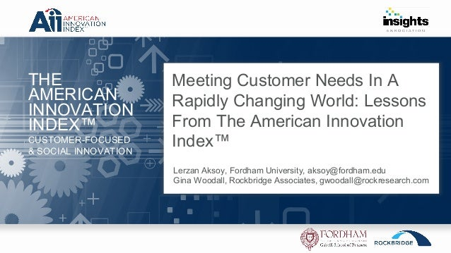 THE AMERICAN INNOVATION INDEX™ CUSTOMER-FOCUSED & SOCIAL INNOVATION Meeting Customer Needs In A Rapidly Changing World: Le...
