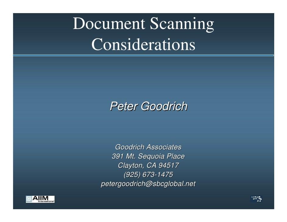 Document Scanning   Considerations        Peter Goodrich          Goodrich Associates       391 Mt. Sequoia Place         ...