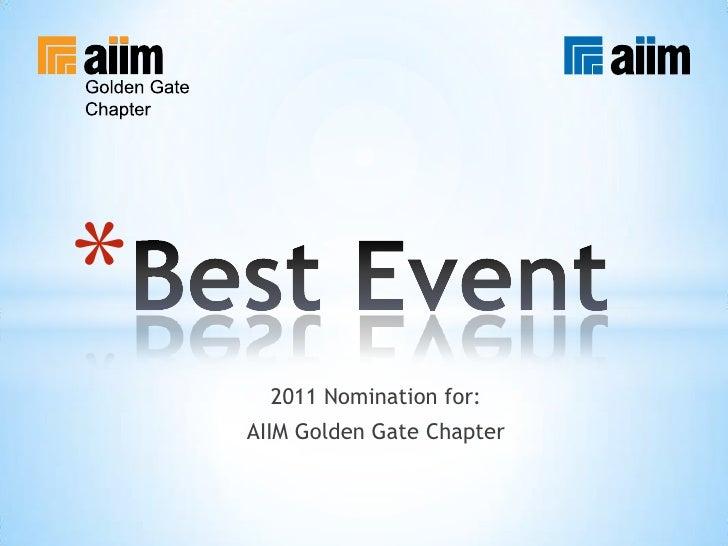 Best Event<br />2011 Nomination for:<br />AIIM Golden Gate Chapter<br />