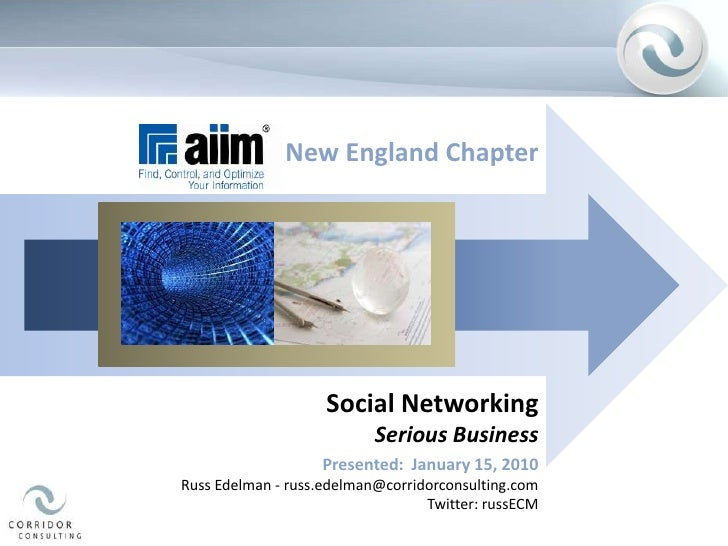 New England Chapter<br />Social Networking<br />Serious Business<br />Presented:  January 15, 2010<br />Russ Edelman - rus...