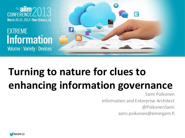 #AIIM12Turning to nature for clues toenhancing information governance                                       Sami Poikonen ...