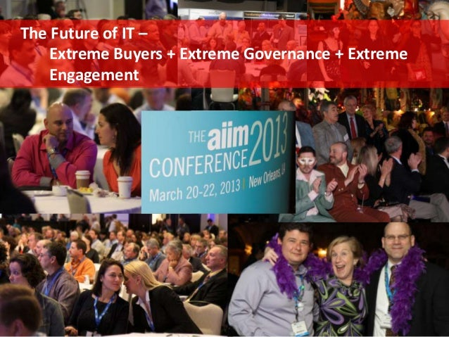 The Future of IT –    Extreme Buyers + Extreme Governance + Extreme    Engagement