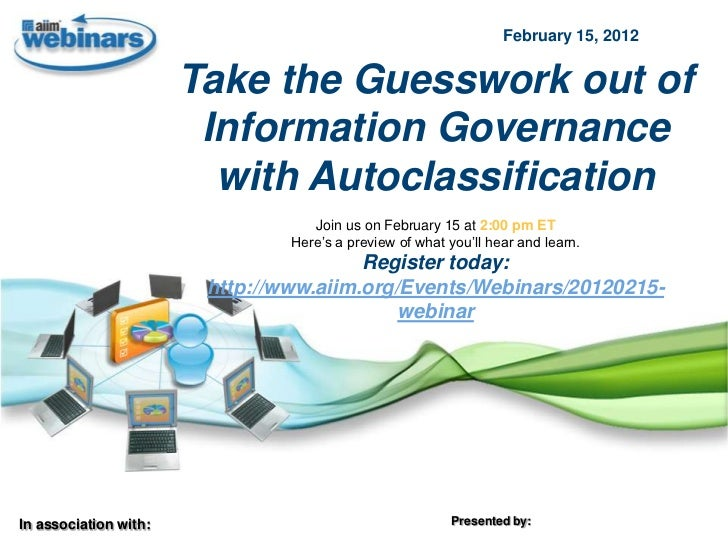 February 15, 2012                       Take the Guesswork out of                        Information Governance           ...