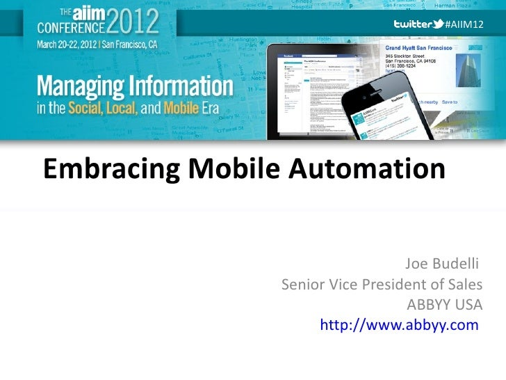 #AIIM12                            Joe Budelli          Senior Vice President of Sales                            ABBYY US...