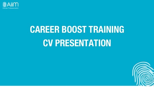 CAREER BOOST TRAINING!   CV PRESENTATION