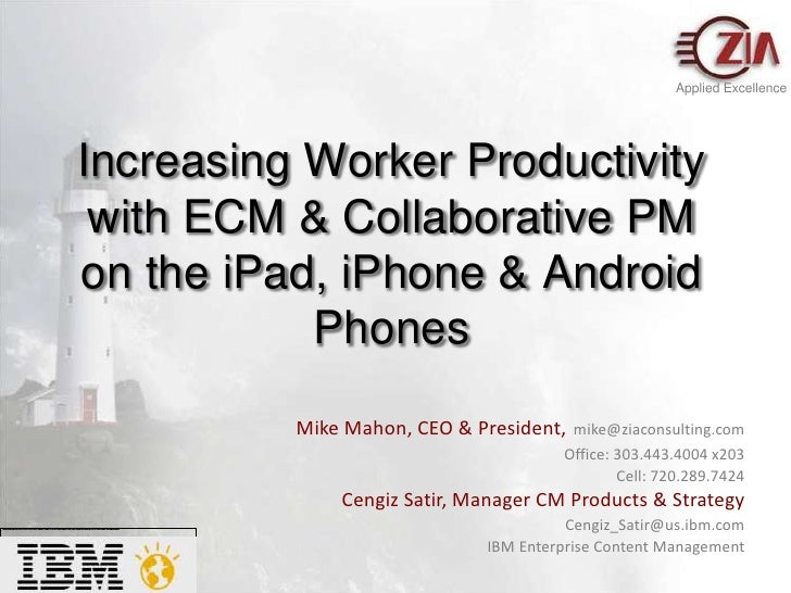 Applied Excellence<br />Increasing Worker Productivity with ECM & Collaborative PM on the iPad, iPhone & Android Phones<br...
