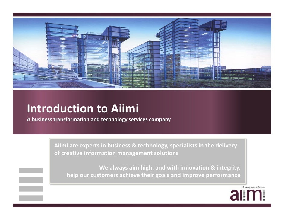 Introduction to AiimiA business transformation and technology services company          Aiimi are experts in business & te...