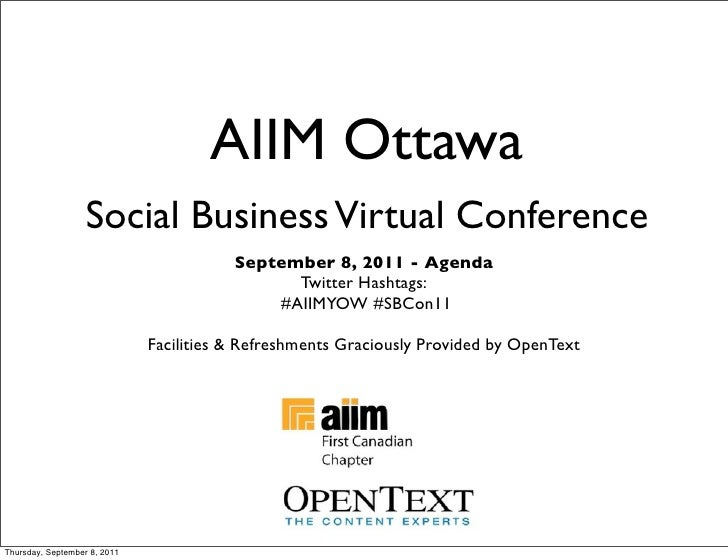 AIIM Ottawa                   Social Business Virtual Conference                                         September 8, 2011...