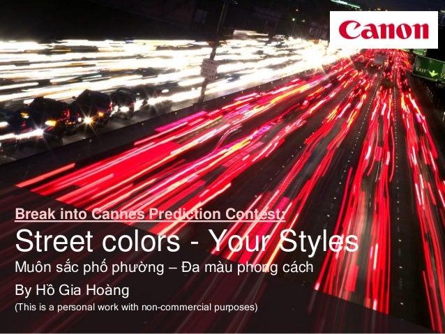 Break into Cannes Prediction Contest: Street colors - Your Styles Muôn sắc phố phường – Đa màu phong cách By Hồ Gia Hoàng ...