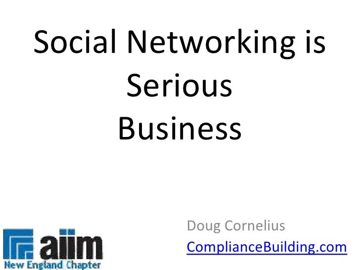 Social Networking is Serious Business<br />Doug Cornelius<br />ComplianceBuilding.com<br />