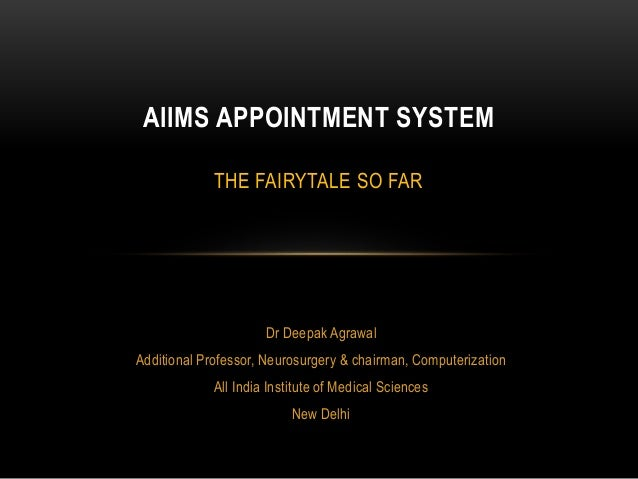 Dr Deepak Agrawal Additional Professor, Neurosurgery & chairman, Computerization All India Institute of Medical Sciences N...