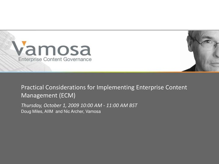 Practical Considerations for Implementing Enterprise Content Management (ECM)<br />Thursday, October 1, 2009 10:00 AM - 11...