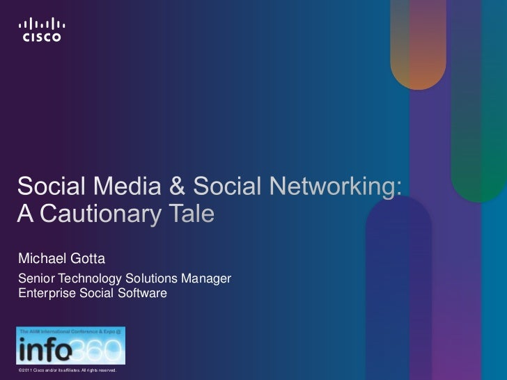 Social Media & Social Networking:A Cautionary Tale<br />Michael Gotta<br />Senior Technology Solutions ManagerEnterprise S...