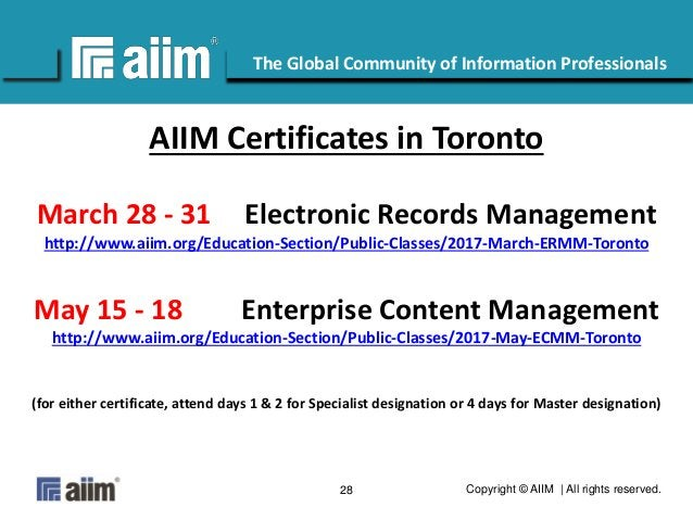 Copyright © AIIM   All rights reserved.28 #AIIM The Global Community of Information Professionals AIIM Certificates in Tor...