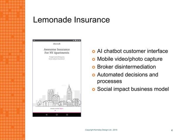 Lemonade Insurance  AI chatbot customer interface  Mobile video/photo capture  Broker disintermediation  Automated dec...