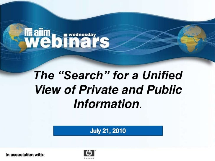 """The """"Search"""" for a Unified              View of Private and Public                     Information.In association with:"""