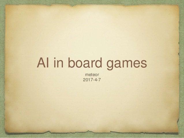 AI in board games meteor 2017-4-7