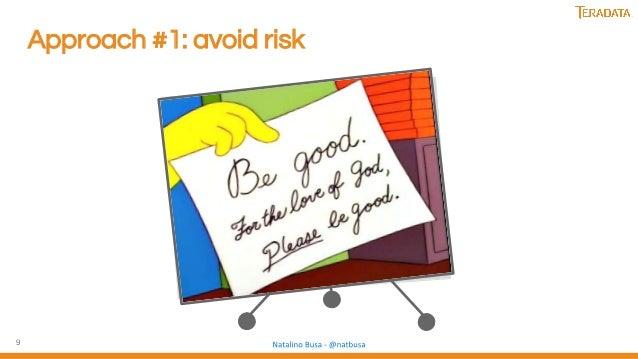 9 Approach #1: avoid risk