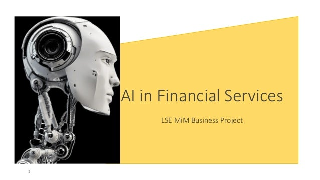 AI in Financial Services LSE MiM Business Project 1