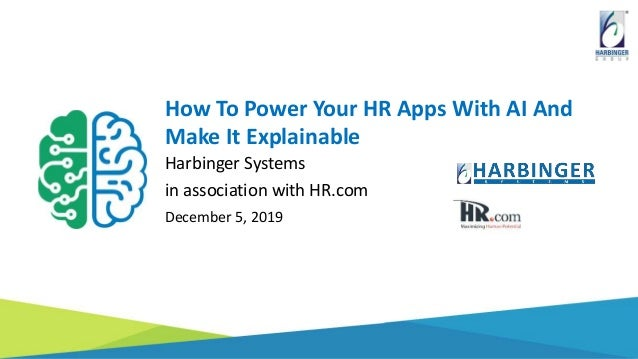 How To Power Your HR Apps With AI And Make It Explainable Harbinger Systems in association with HR.com December 5, 2019