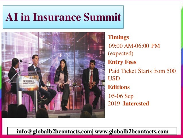 AI in Insurance Summit • Timings 09:00 AM-06:00 PM (expected) • Entry Fees Paid Ticket Starts from 500 USD • Editions 05-0...