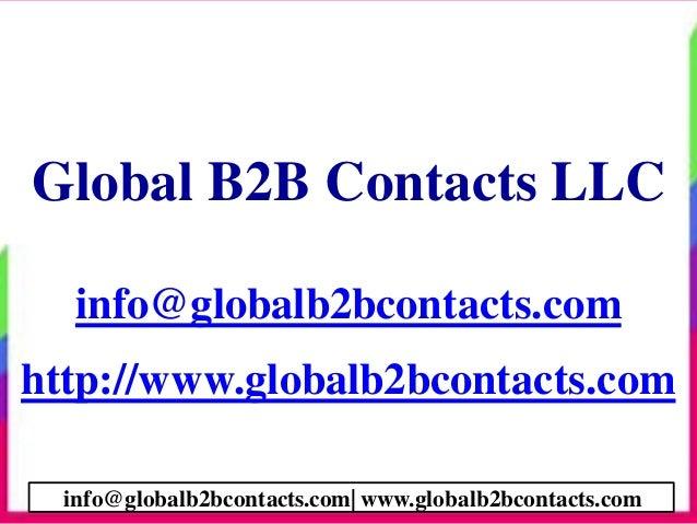 Global B2B Contacts LLC info@globalb2bcontacts.com http://www.globalb2bcontacts.com info@globalb2bcontacts.com  www.global...