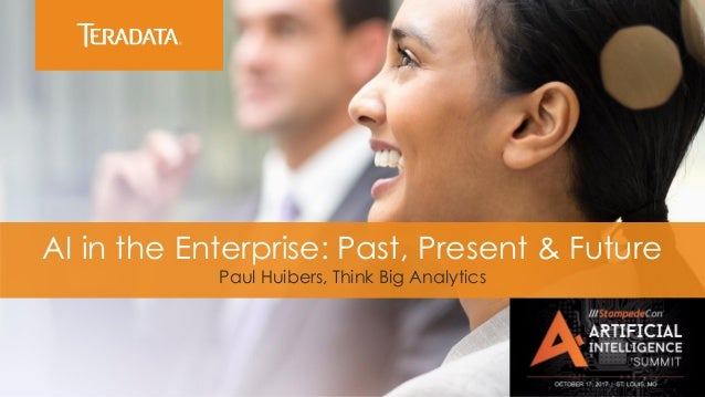 AI in the Enterprise: Past, Present & Future Paul Huibers, Think Big Analytics
