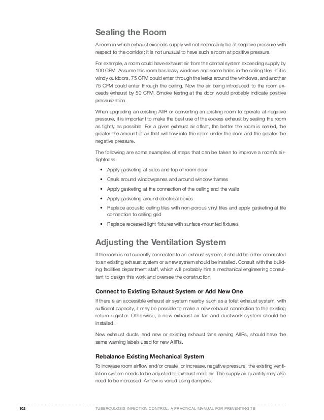 102 TUBERCULOSIS INFECTION CONTROL: A PRACTICAL MANUAL FOR PREVENTING TB Sealing the Room A room in which exhaust exceeds ...