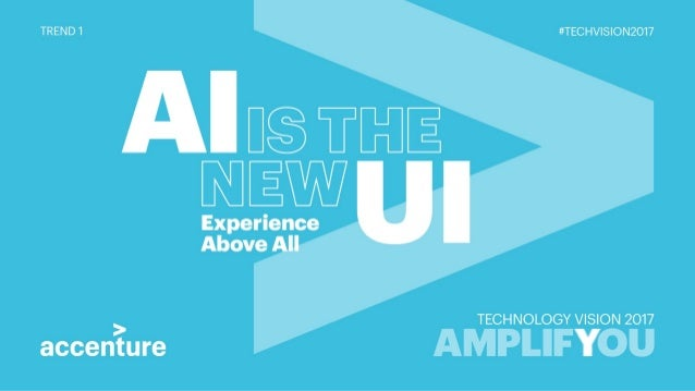 AI is the New UI - Tech Vision 2017 Trend 1