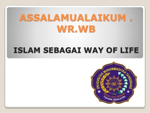 Islam Sebagai Way Of Life