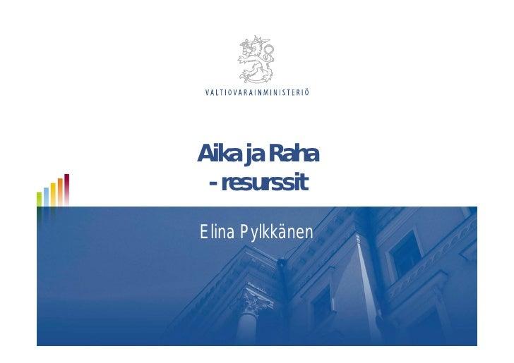 Aika ja Raha  - resurssit Elina Pylkkänen