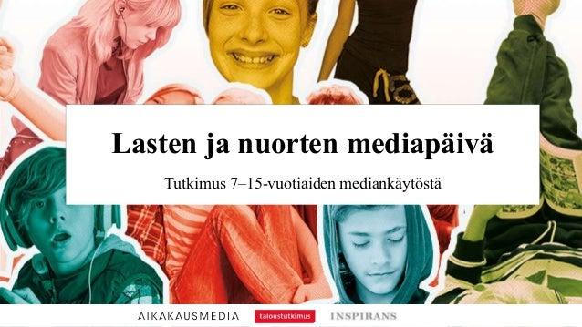 Lasten ja nuorten mediapäivä Tutkimus 7–15-vuotiaiden mediankäytöstä